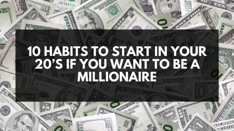 10 Habits to Start in Your 20's If You Want To Be A Millionaire