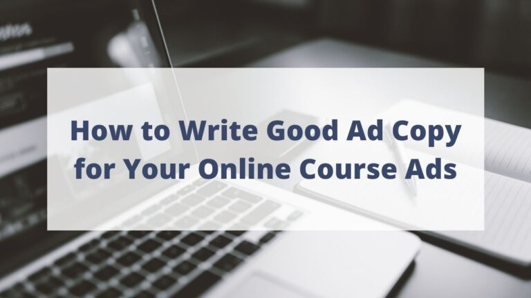 How to write good ad copy for your online course ads