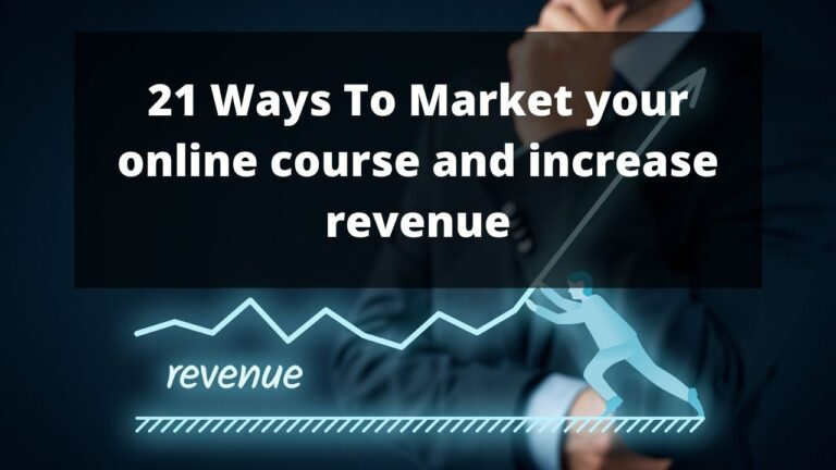 21 Ways to market your online course and increase revenue