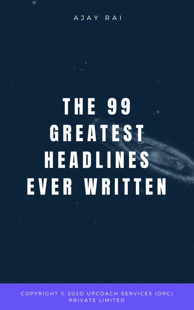 99 greatest headlines ever written
