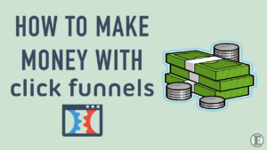 How to Make Money with ClickFunnels | $3000/Month Blueprint